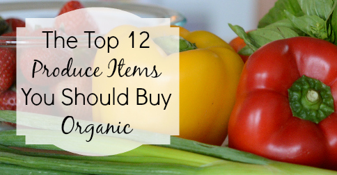 Top 12 Produce Items You Should Buy Organic